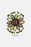 UPRISERS | Be Kind To Our Planet Damnit Sticker