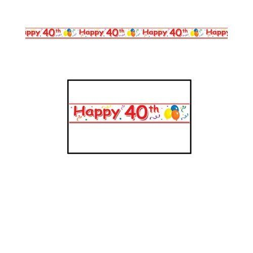 Happy 40th Birthday Party Tape - 6 m -  Banner and Bunting Party Decorations