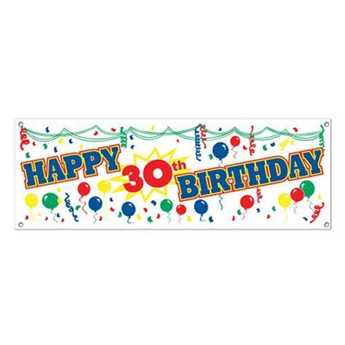 Happy 30th Birthday Sign Banner - 150 cm Long - All Weather Party Decorations