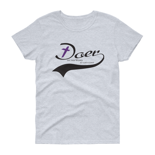 Doer of the Word Ladies Short Sleeve T-shirt