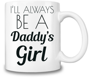 I'll Always Be A Daddy's Girl Coffee Mug - Outdoor Panther