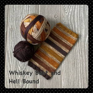 Whiskey Bent and Hell Bound - self striping PRE ORDER