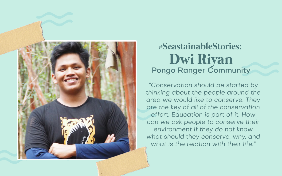 #SeastainableStories - Dwi Riyan, Pongo Ranger Community
