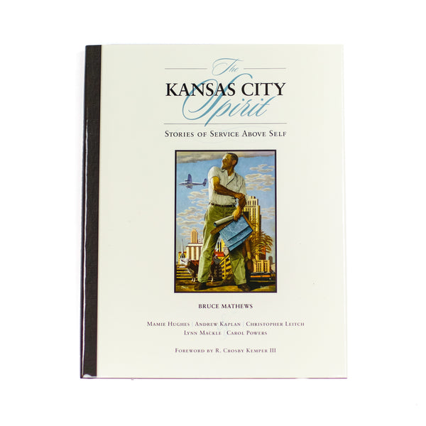 The Kansas City Spirit: Stories of Service Above Self