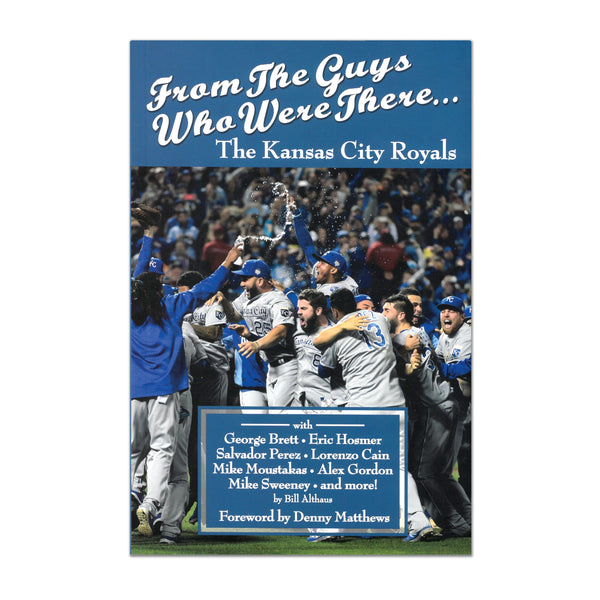 From the Guys Who Were There: The Kansas City Royals