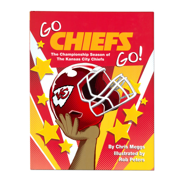 Go Chiefs Go: The Championship Season of the Kansas City Chiefs