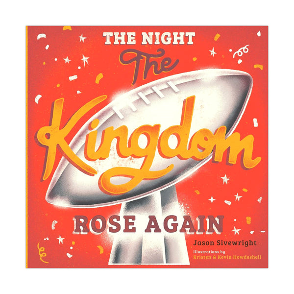 The Night the Kingdom Rose Again by Jason Sivewright