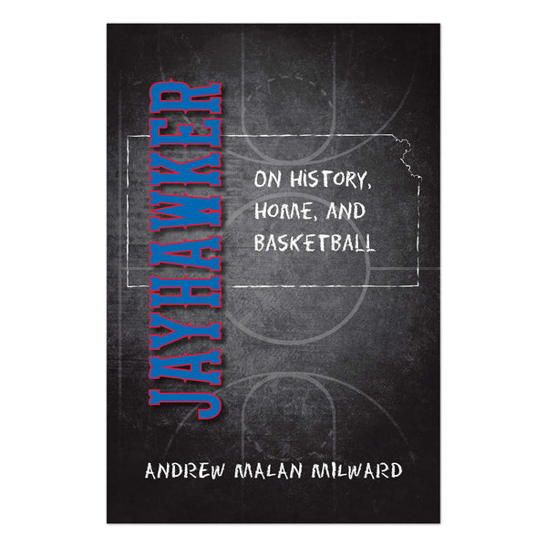Jayhawker: On History, Home, and Basketball
