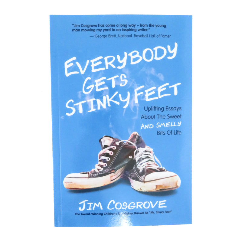Everybody Gets Stinky Feet by Jim Cosgrove