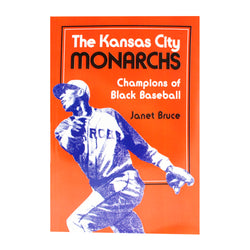 The Kansas City Monarchs: Champions of Black Baseball