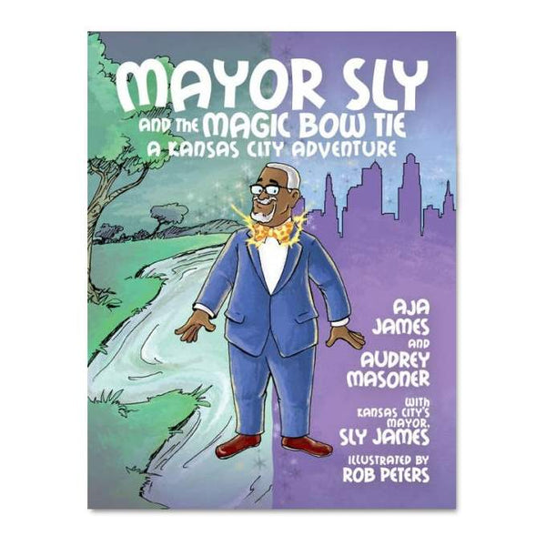 Mayor Sly and the Magic Bow Tie: A Kansas City Adventure Book