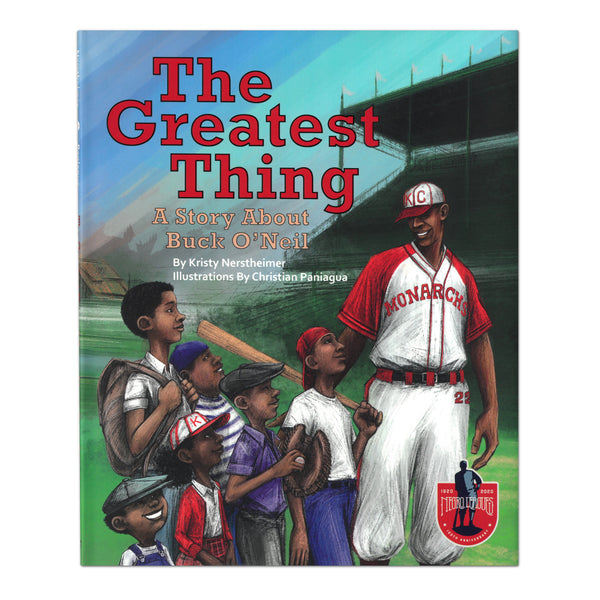 The Greatest Thing: A Story About Buck O'Neil