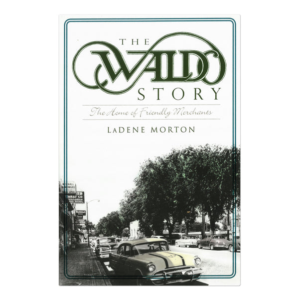 The Waldo Story: The Home of Friendly Merchants