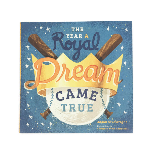 The Year a Royal Dream Came True by Jason Sivewright