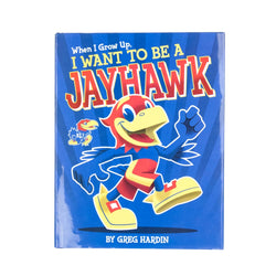 When I Grow Up I Want to Be a Jayhawk Book
