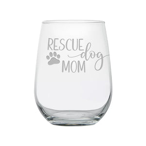 Rescue Dog Mom Engraved Stemless Wine Glass