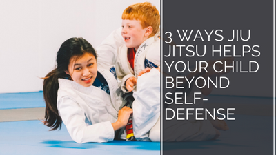 3 Ways Jiu Jitsu Helps Your Child Beyond Self-Defense