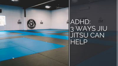 ADHD: 3 Ways Jiu Jitsu Can help