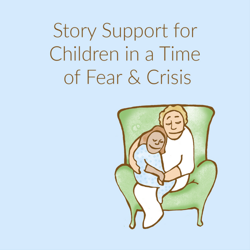 Support for Children in a Time of Fear & Crisis