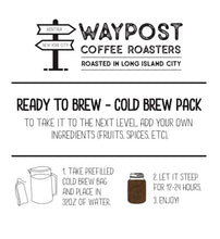 Load image into Gallery viewer, Ready to Brew - Cold Brew