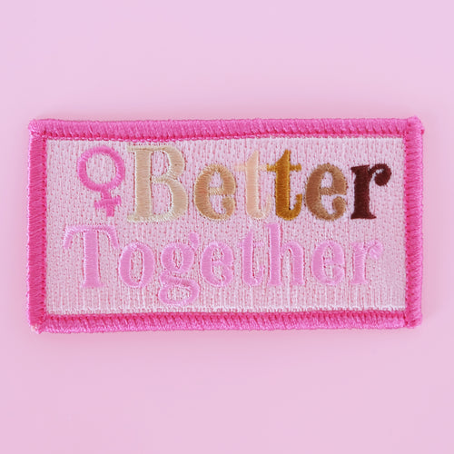 Better Together Feminist Iron on Patch - Daily Disco