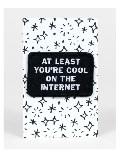 At Least You're Cool On the Internet Patch - Daily Disco