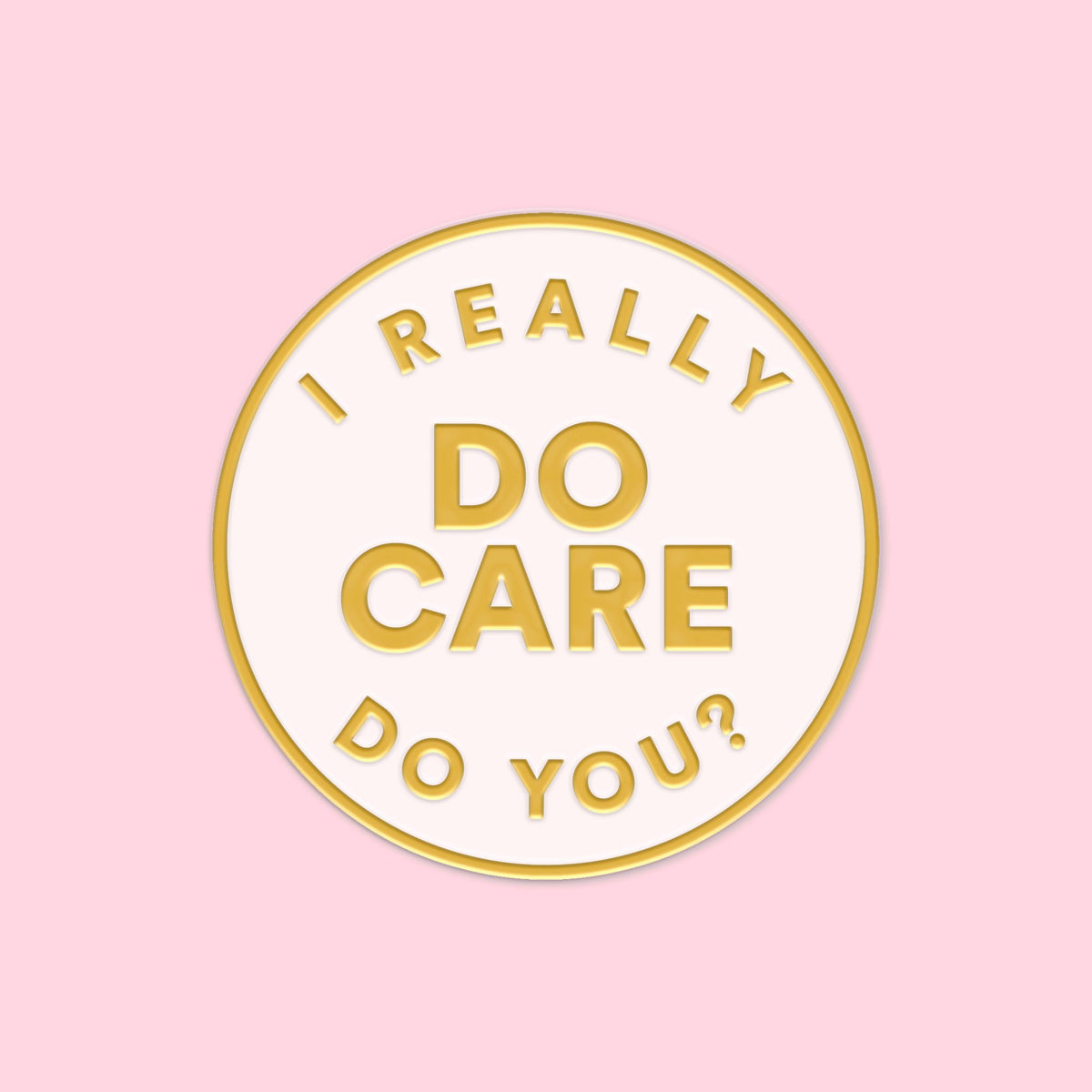 I Really Do Care, Do You? Pin - Daily Disco