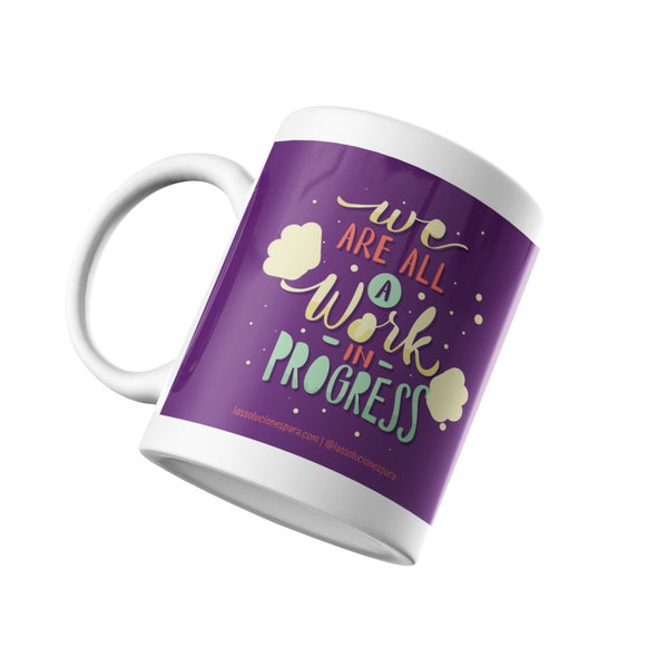 "Taza "" We Are All A Work In Progress "" soluciones Las Soluciones Para Color"