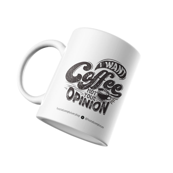 "Taza "" I Want Coffe Not Your Your Option "" 