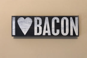 I Love Bacon Wooden Art