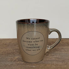 Load image into Gallery viewer, INSPIRATIONS MUG-WE CANNOT BECOME...