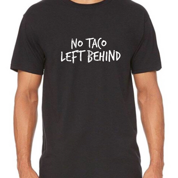 Men's Short Sleeve Shirt, No Taco Left Behind (S-XL) - Ah Ha!