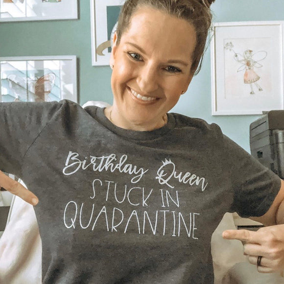 Birthday Quarantine Queen