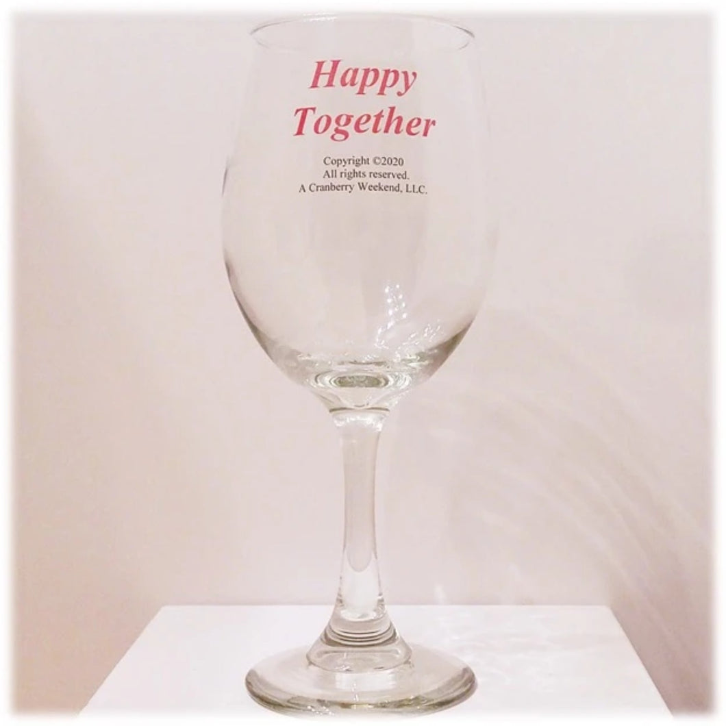 Happy Together Wine Glass