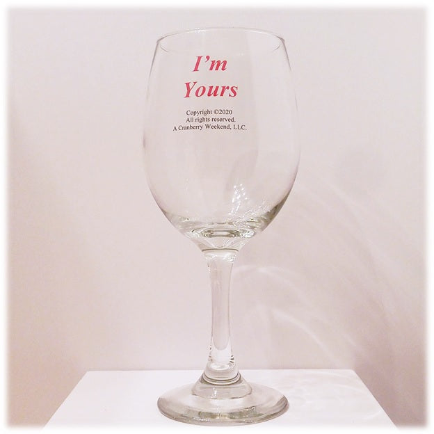 I'm Yours Wine Glass