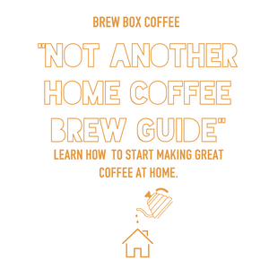 "Home Brew Coffee Guide - ""Not Another Home Brew Coffee Guide"""