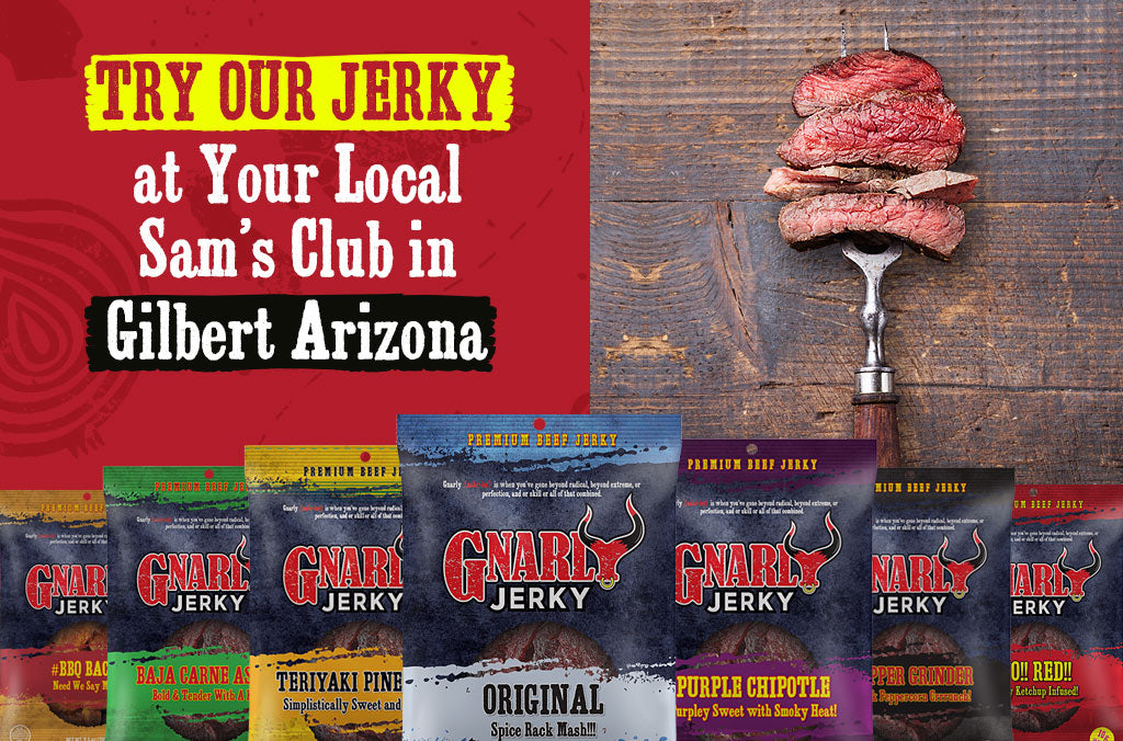 LIMITED TIME ONLY: Gnarly Jerky is @ the Gilbert, AZ Sam's Club!