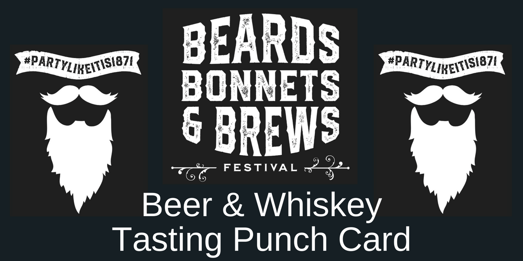 Beards, Bonnets & Brews+ Beer and Whiskey Tasting Punch Card - 21+ Only - Pickup At Event