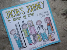 Load image into Gallery viewer, Book - Jacob's Journey, A Personal Autism Story
