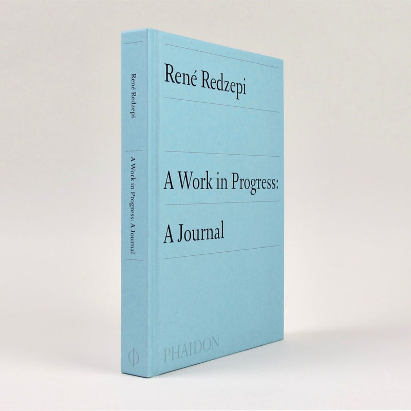 Rene Redzepi | A Work in Progress:  A Journal