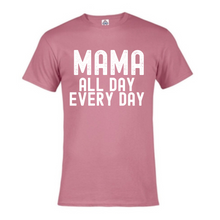 Load image into Gallery viewer, Short Sleeve T-Shirt  - Mama all Day Every Day