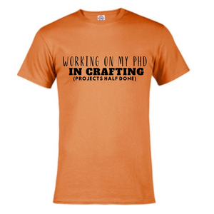 Short Sleeve T-Shirt  - Working on my PHD in crafting