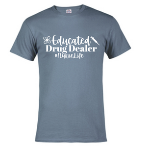 Short Sleeve T-Shirt - Educated Drug Dealer #NurseLife
