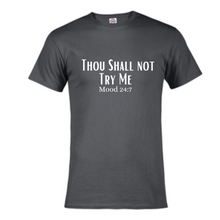 Load image into Gallery viewer, Short Sleeve T-Shirt - Thou Shall not Try me #2