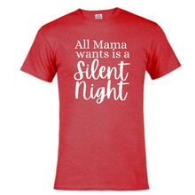 Load image into Gallery viewer, Short Sleeve T-Shirt - All Mama wants is a Silent Night
