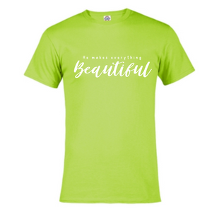 Short Sleeve T-Shirt  - He Makes everything Beautiful