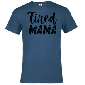 Short Sleeve T-Shirt - Tired Mama