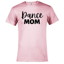Load image into Gallery viewer, Short Sleeve T-Shirt - Dance Mom