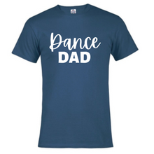 Load image into Gallery viewer, Short Sleeve T-Shirt - Dance Dad