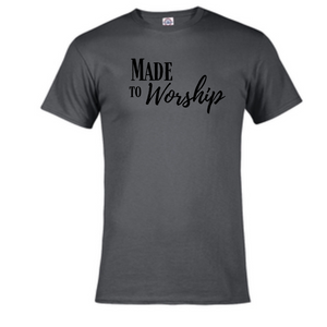 Short Sleeve T-Shirt - Made to Worship
